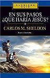 En sus pasos, ¿qué haría Jesús? (Clasicos Clie)