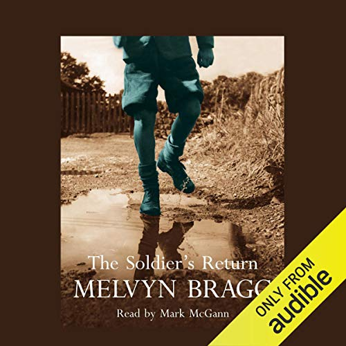 The Soldier's Return                   By:                                                                                                                                 Melvyn Bragg                               Narrated by:                                                                                                                                 Mark McGann                      Length: 9 hrs and 16 mins     2 ratings     Overall 2.5