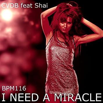 I Need a Miracle (feat. Shai) [BPM 116]