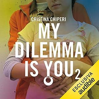 My Dilemma is You 2                   Di:                                                                                                                                 Cristina Chiperi                               Letto da:                                                                                                                                 Liliana Bottone                      Durata:  8 ore e 8 min     21 recensioni     Totali 4,1