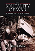 Brutality of War, The: A Memoir of Vietnam