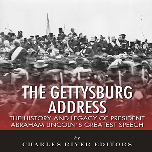 The Gettysburg Address Audiobook By Charles River Editors cover art