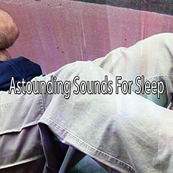 Astounding Sounds For Sleep