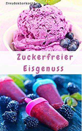 Zuckerfreier Eisgenuss: Gesundes Eis einfach selber machen (fraudoktorkocht 8)