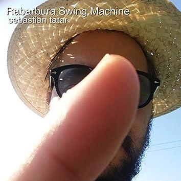 Rabarbura Swing Machine