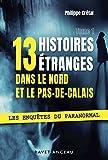 13 histoires étranges dans le Nord Pas-de-Calais - Tome 1