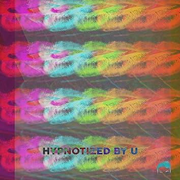 Hypnotized by U