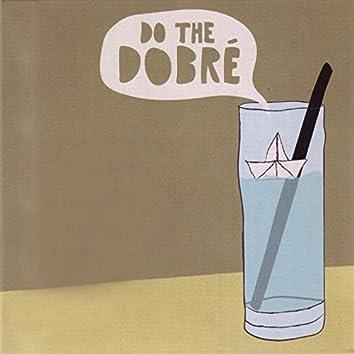 Do the Dobré...again!