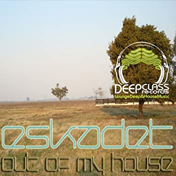 Out of My House EP