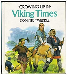 Growing Up in Viking Times by Dominic Tweddle (1993-10-02)