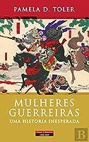 Mulheres Guerreiras (Portuguese Edition)