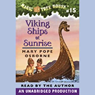 Viking Ships at Sunrise     Magic Tree House, Book 15              Written by:                                                                                                                                 Mary Pope Osborne                               Narrated by:                                                                                                                                 Mary Pope Osborne                      Length: 39 mins     Not rated yet     Overall 0.0