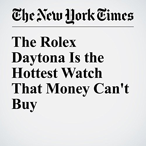 The Rolex Daytona Is the Hottest Watch That Money Can't Buy cover art
