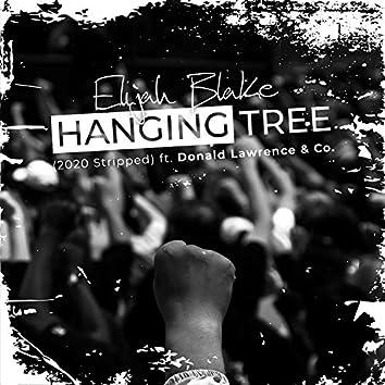 Hanging Tree (2020 Stripped)