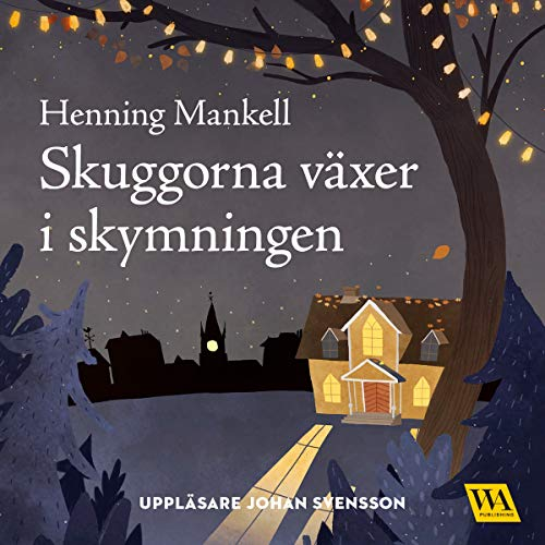 Skuggorna växer i skymningen     Joel-serien 2              By:                                                                                                                                 Henning Mankell                               Narrated by:                                                                                                                                 Johan Svensson                      Length: 4 hrs and 6 mins     Not rated yet     Overall 0.0