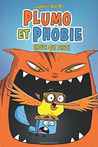 Plumo Et Phobie: Sauve Qui Peut!
