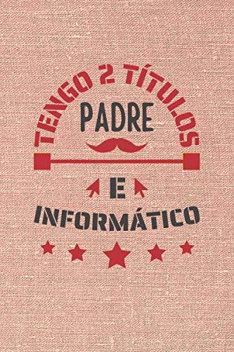 TENGO 2 TÍTULOS PADRE E INFORMÁTICO: CUADERNO DE NOTAS. CUADERNO DE APUNTES, DIARIO O AGENDA. REGALO ORIGINAL Y CREATIVO PARA EL DÍA DEL PADRE.