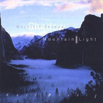 Mountain Shadow, Mountain Light