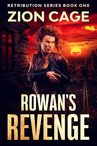 Rowan's Revenge: A Nuclear Post-Apocalyptic Survival Thriller (Retribution Series Book One) (English Edition)