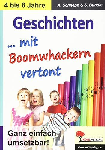 Geschichten ... mit Boomwhacker vertont: Ganz einfach umsetzbar!