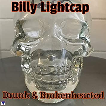 Drunk and Brokenhearted