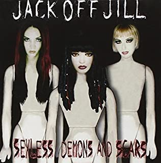 jack off jill sexless demons and scars