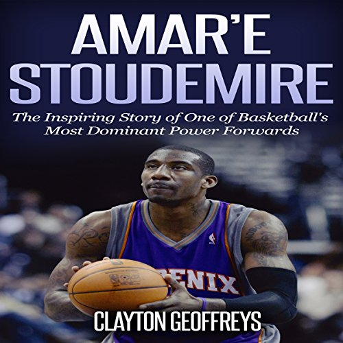 Amar'e Stoudemire Audiobook By Clayton Geoffreys cover art