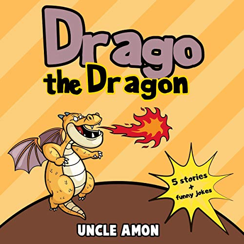 Drago the Dragon: Short Stories, Jokes, and Games! audiobook cover art