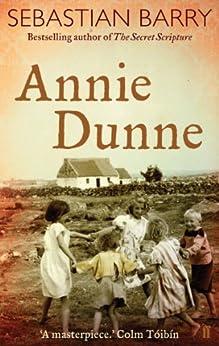 Annie Dunne by [Sebastian Barry]