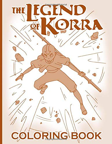 Legend Of Korra Coloring Book: Legend Of Korra Awesome An Adult Coloring Book Color To Relax