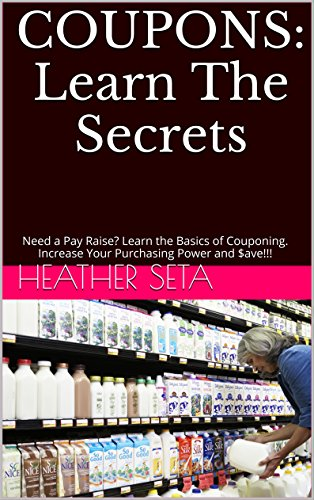 COUPONS: Learn The Secrets: Need a Pay Raise? Learn the Basics of Couponing. Increase...