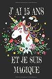 J' Ai 15 Ans Et Je Suis Magique: Carnet De Notes Noire Pour Les Amoureuse De Licorne Cadeau D'anniversaire Pour Fille De 15 Ans