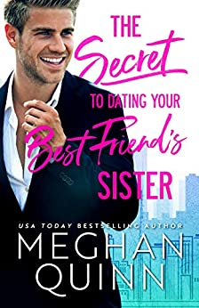 The Secret to Dating Your Best Friend's Sister (The Bromance Club Book 1) by [Meghan Quinn]