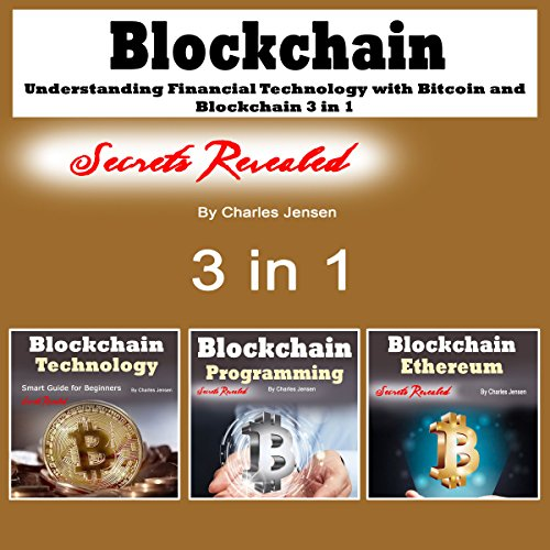 Page de couverture de Blockchain: Understanding Financial Technology with Bitcoin and Blockchain: 3 in 1