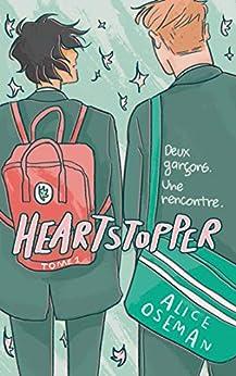 Heartstopper - Tome 1 - Deux garçons. Une rencontre. par [Alice OSEMAN, Valérie Drouet]