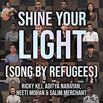 Shine Your Light (Song By Refugees)