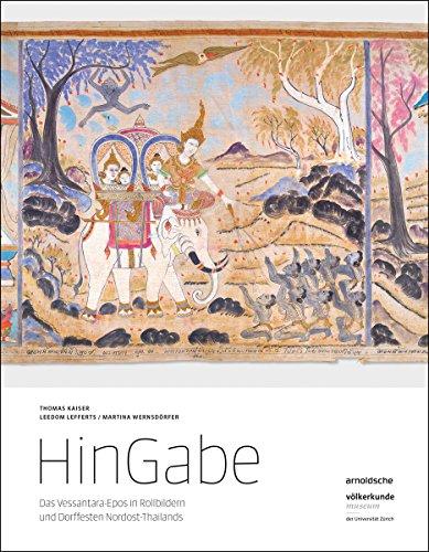 HinGabe: Das Vessantara-Epos in Rollbildern und Dorffesten Nordost-Thailands