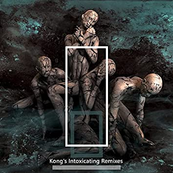 Kong's Intoxicating (Remixes)