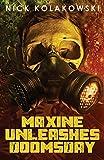 Maxine Unleashes Doomsday