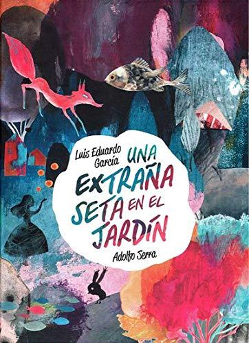 UNA EXTRAÑA SETA EN EL JARDÍN (Varias / No Definida)