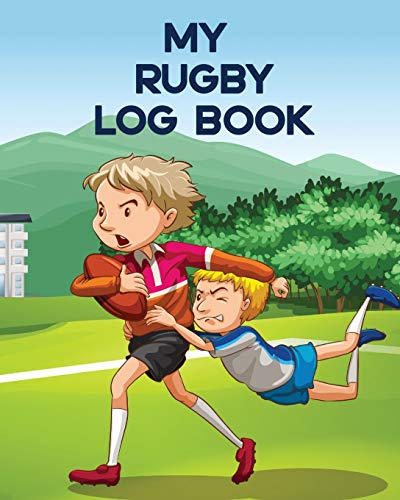 My Rugby Log Book: Outdoor Sports For Kids - Coach Team Training - League Players