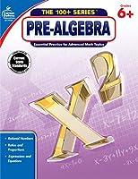 Pre-Algebra, Grades 6+: Essential Practice for Advanced Math Topics (The 100+)