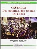 Castalla. Dos batallas, dos finales (1812-1813)