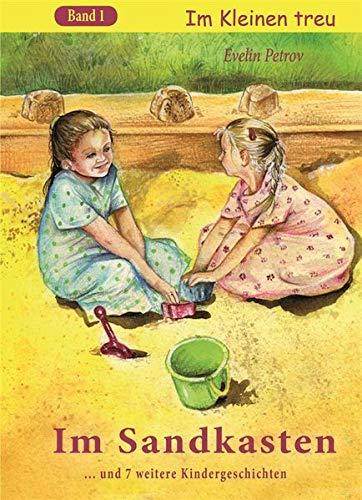 Im Sandkasten: Im Kleinen treu