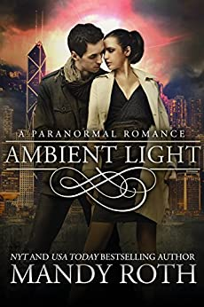 Ambient Light: A Paranormal Romance by [Mandy M. Roth]