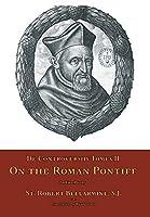 De Controversiis Tomus II: On the Roman Pontiff