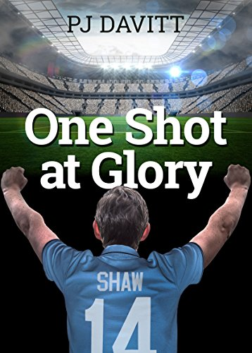 One Shot at Glory (Dave Shaw: A soccer prodigy) (English Edition)