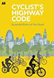 AA Cyclists Highway Code: Essential Rules of the Road (Aa Highway Code) by AA Publishing (2016-05-31)