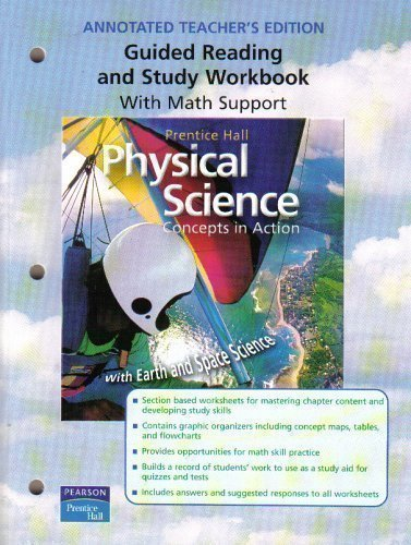 Physical Science: Concepts in Action (Annotated Teachers Edition, Guided Reading and Study Workbook with Math Support)