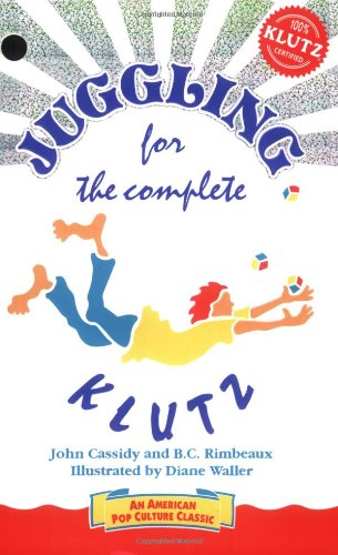 Compare Textbook Prices for Juggling for the Complete Klutz 4th Edition ISBN 9780932592002 by John Cassidy,B. C. Rimbeaux,Diane Waller